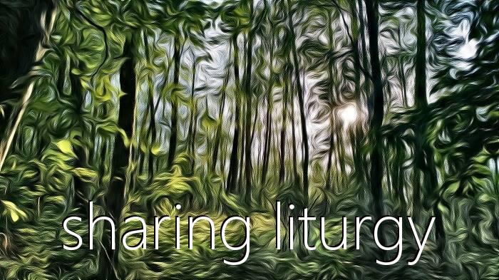 sharing liturgy